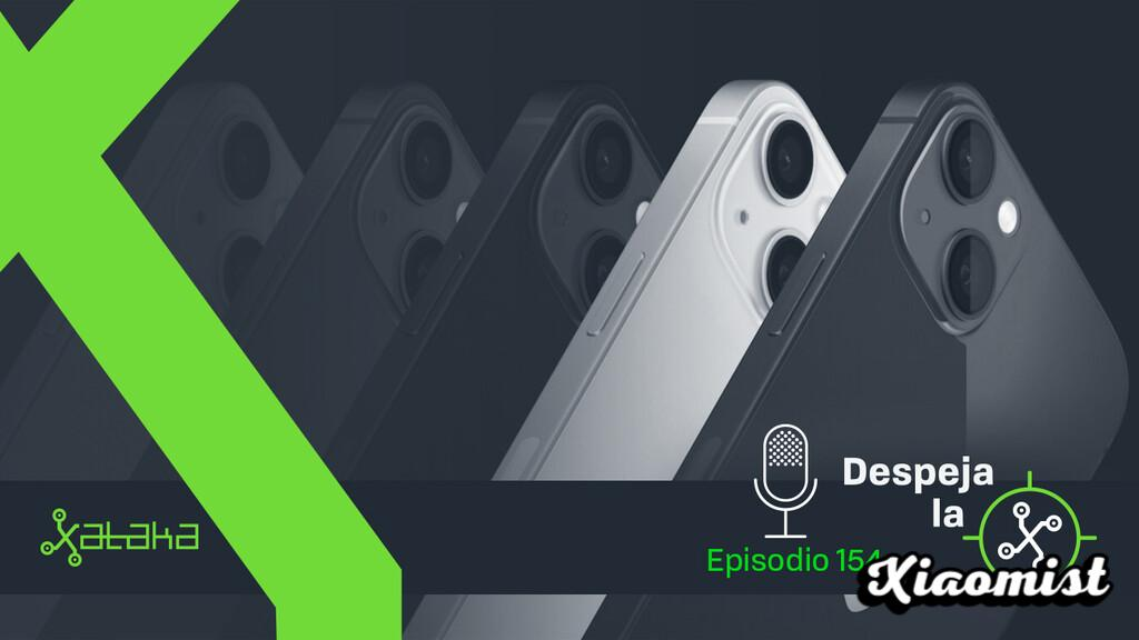 The iPhone 13 evolve in almost everything, but do not revolutionize almost anything (Podcast Clear the X # 154)