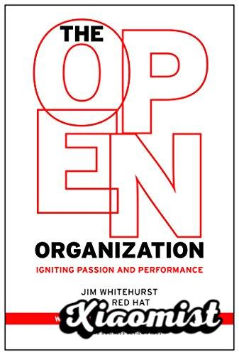 The Open Organization: Igniting Passion and Performance (English Edition)